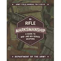 Rifle Marksmanship: A Guide to M16- and M4-Series Weapons