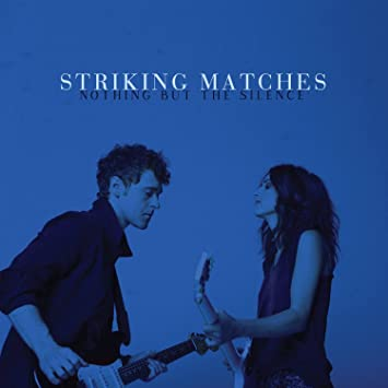 Image result for Striking Matches Nothing But the Silence album