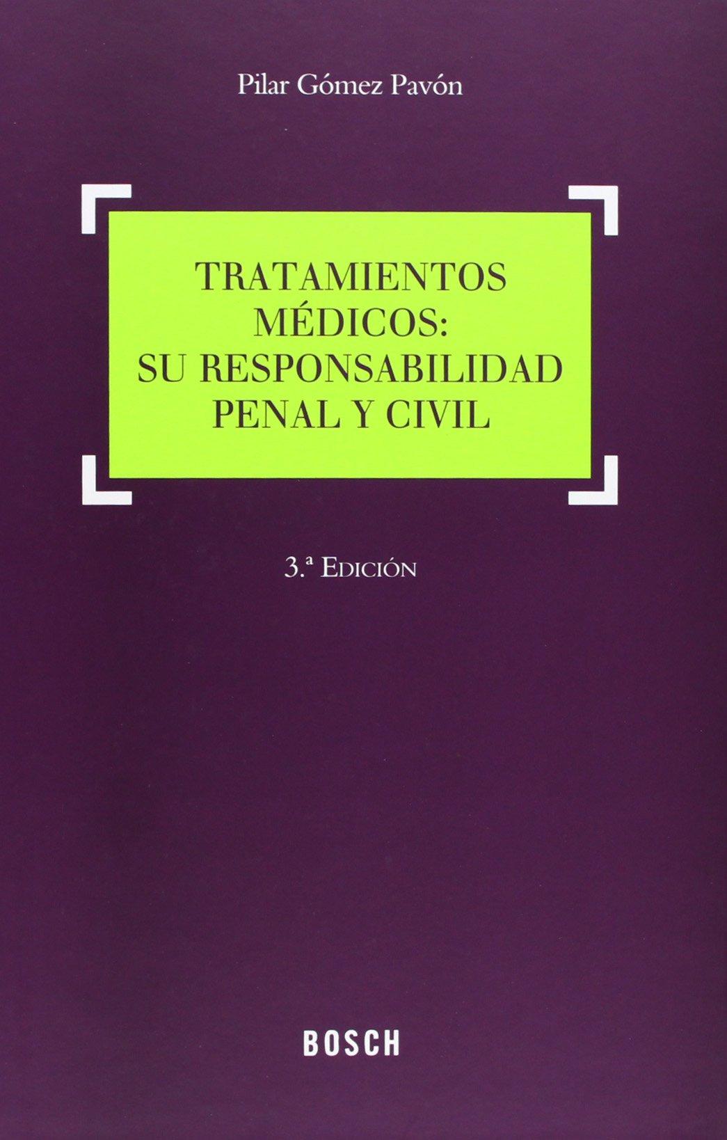 Tratamientos médicos: Su responsabilidad penal y civil PDF