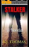 STALKER: A Novella