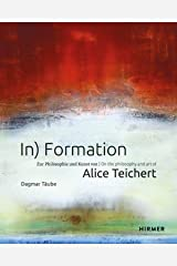 In) Formation: On the Philosophy and Art of Alice Teichert Hardcover