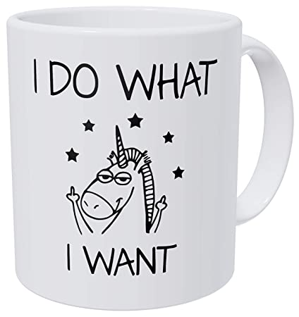 f918e707dcc Amazon.com: Wampumtuk Unicorn I Do What I Want. Funny Coffee Mug 11 Ounces  Inspirational And Motivational: Kitchen & Dining
