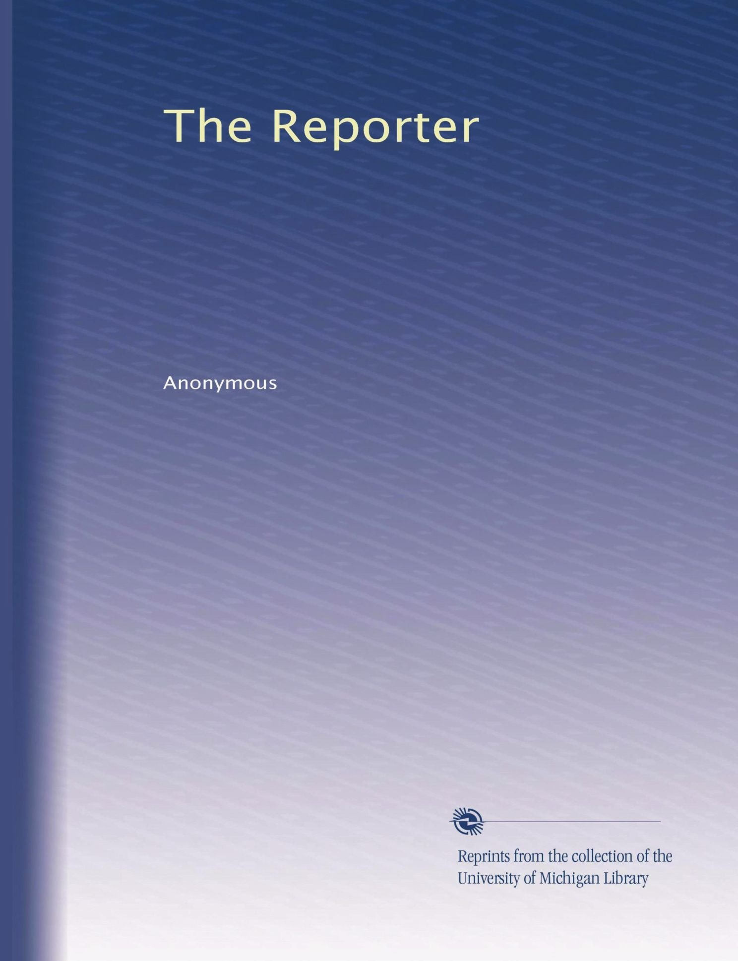 Download The Reporter (Volume 7) ebook
