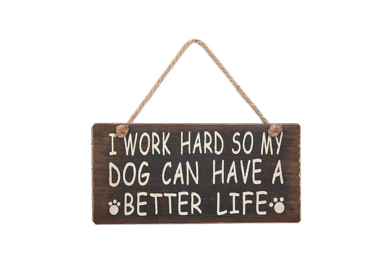 Attraction Design Work Hard So My Dog Wood Antique Wisdom Sign 5.75