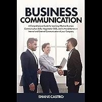 Business Communication: A comprehensive guide for learning effective business communication skills, negotiation skills…