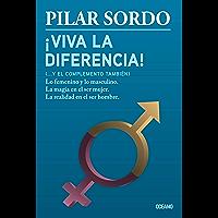 ¡Viva la diferencia! (…y el complemento también): Lo femenino y lo masculino (Biblioteca Pilar Sordo)
