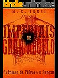 Imperiais de Gran Abuelo: Crônicas de Pólvora e Sangue