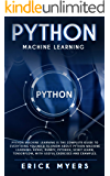 Python Machine Learning Is The Complete Guide To Everything You Need To Know About Python Machine Learning: Keras, Numpy, Scikit Learn, Tensorflow, With Useful Exercises and examples.