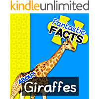 Fantastic Facts About Giraffes: Illustrated Fun Learning For Kids