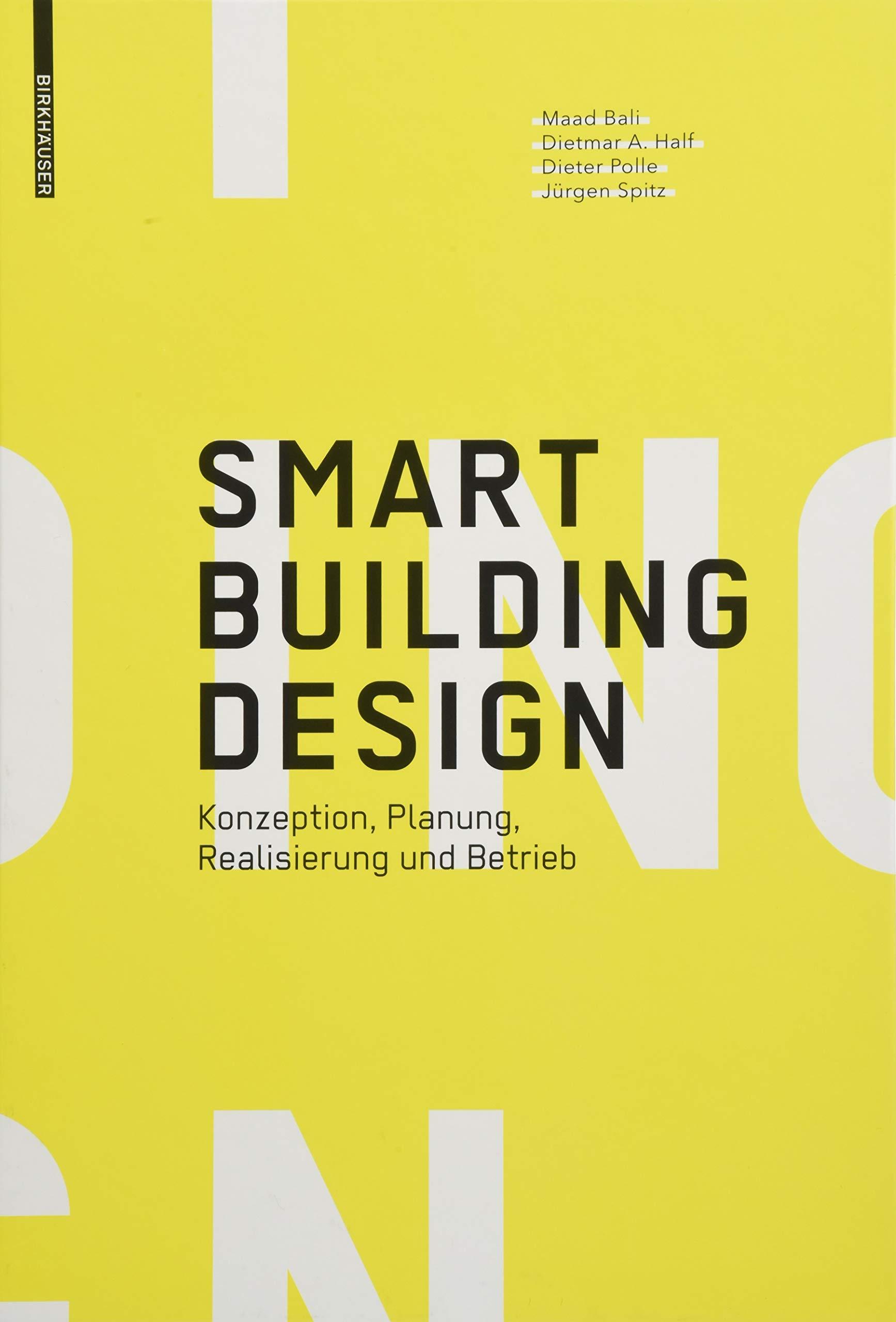 Smart Building Design: Konzeption, Planung, Realisierung und Betrieb