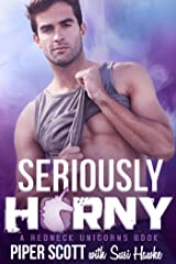 Seriously H*rny (Redneck Unicorns Book 1) Kindle Edition
