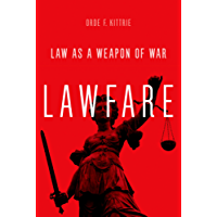 Lawfare: Law as a Weapon of War (English Edition)