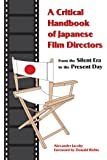 A Critical Handbook of Japanese Film Directors: From the Silent Era to the Present Day