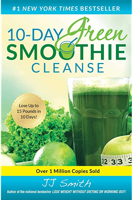 10 Day Green Smoothie Cleanse Lose Up To 15 Pounds In 10 Days Kindle Edition By Smith Jj Health Fitness Dieting Kindle Ebooks