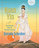 Kuan Yin: Accessing the Power of the Divine Feminine