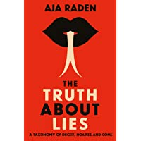 The Truth About Lies: A Taxonomy of Deceit, Hoaxes and Cons