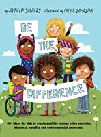 Be The Difference: 40+ Ideas For Kids To Create
