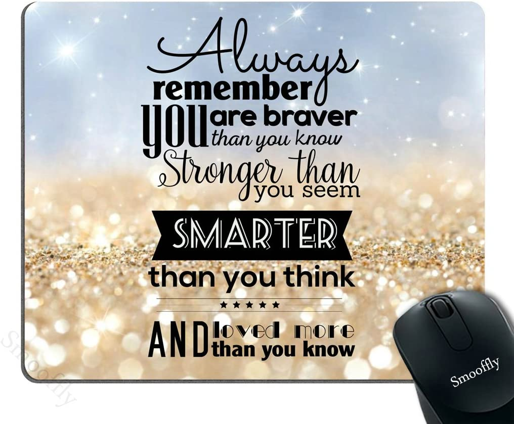 Smooffly Life Quote Mouse Pad Custom,Always Remember You are Stronger Braver Smarter 9.5X7.9 inches Mouse Pad