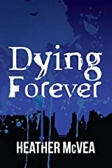 Dying Forever (Waking Forever Series Book 4) Kindle Edition