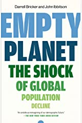 Empty Planet: The Shock of Global Population Decline Kindle Edition