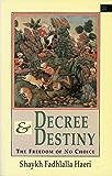 Decree & Destiny: The Freedom of No Choice