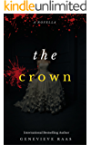 The Crown: A Dark Fairy Tale Retelling of the Twelve Dancing Princesses