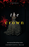 The Crown: A Dark Fairy Tale Retelling of the Twelve Dancing Princesses
