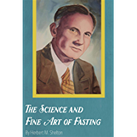 The Science and Fine Art of Fasting (English