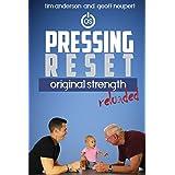 Pressing Reset: Original Strength Reloaded