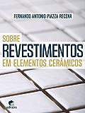 Sobre revestimentos em elementos cerâmicos