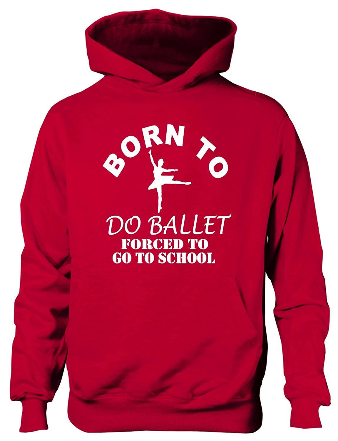 Print4U Born to Do Ballet Forced to Go to School Kids Hoodie Age 1-13 Years