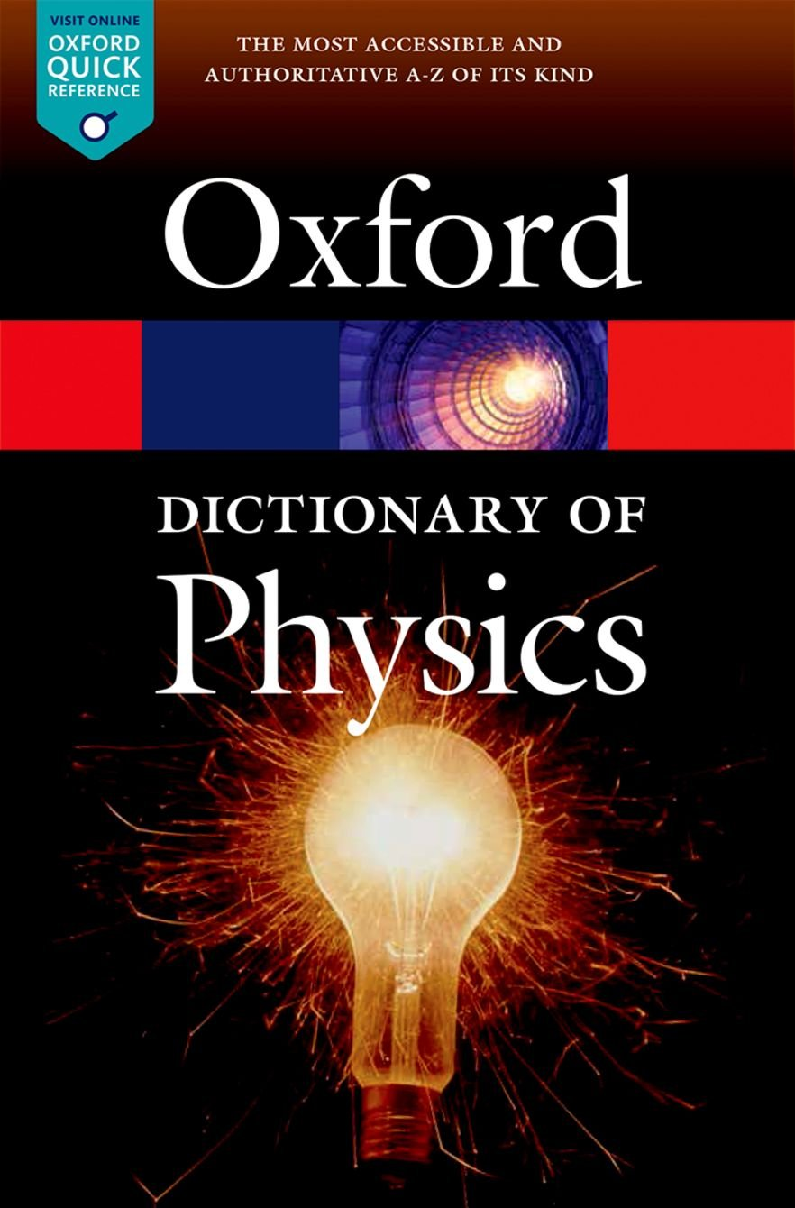 A Dictionary of Physics (Oxford Quick Reference) Paperback – 22 Jun 2015