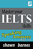 Master your IELTS Skills - Speaking Answers (Part 1) (English Edition)