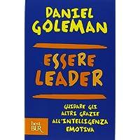 Essere leader. Guidare gli altri grazie all'intelligenza emotiva