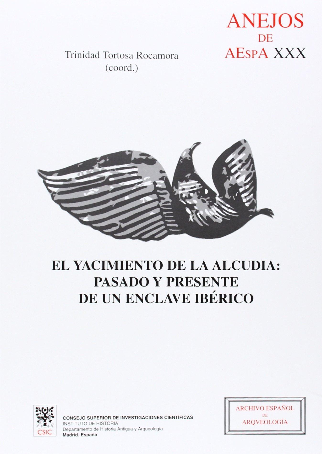 El yacimiento de La Alcudia Elche, Alicante : Pasado y presente de un enclave ibérico Anejos de Archivo Español de Arqueología: Amazon.es: Mª Trinidad ...