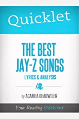 Quicklet on The Best Jay-Z Songs: Lyrics and Analysis Kindle Edition