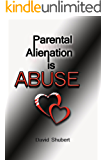 Parental Alienation is Abuse!