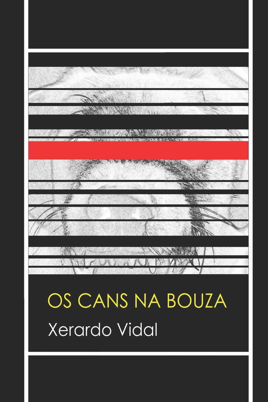 Os cans na bouza : Vidal, Xerardo: Amazon.es: Libros