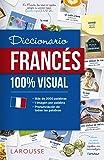 Diccionario de francés 100% Visual (Larousse - Diccionarios Visuales)
