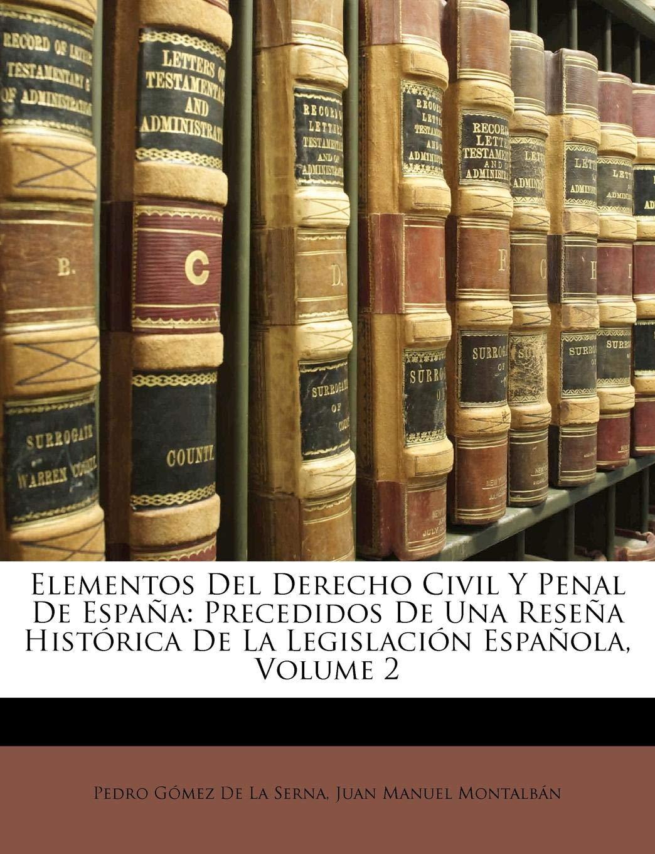 Elementos Del Derecho Civil Y Penal De España: Precedidos De Una ...