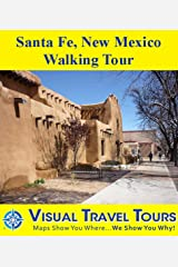 Santa Fe, New Mexico Walking Tour: A Self-guided Pictorial Tour (Tours4Mobile, Visual Travel Tours Book 210) Kindle Edition