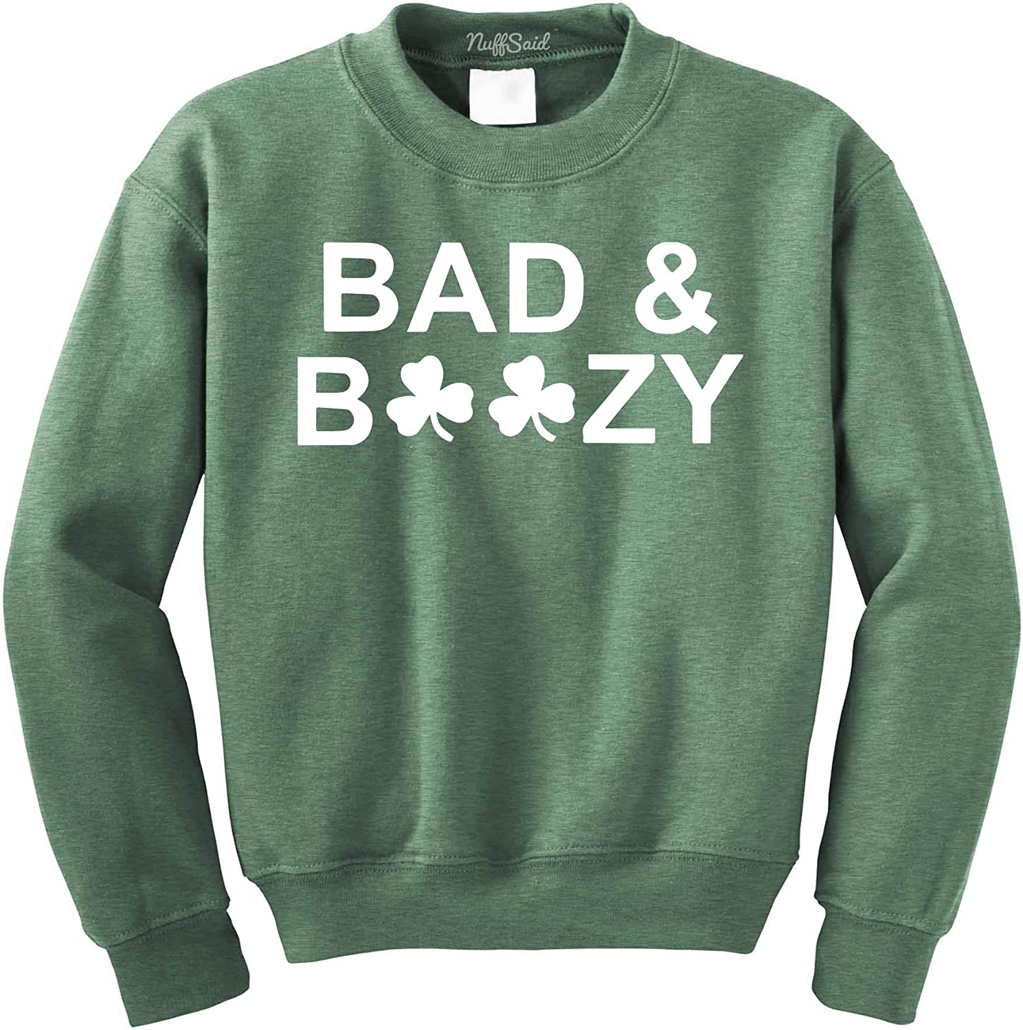 NuffSaid Bad & Boozy St. Patrick's Day Funny Drinking Crewneck Sweatshirt - Unisex Paddy's Crew