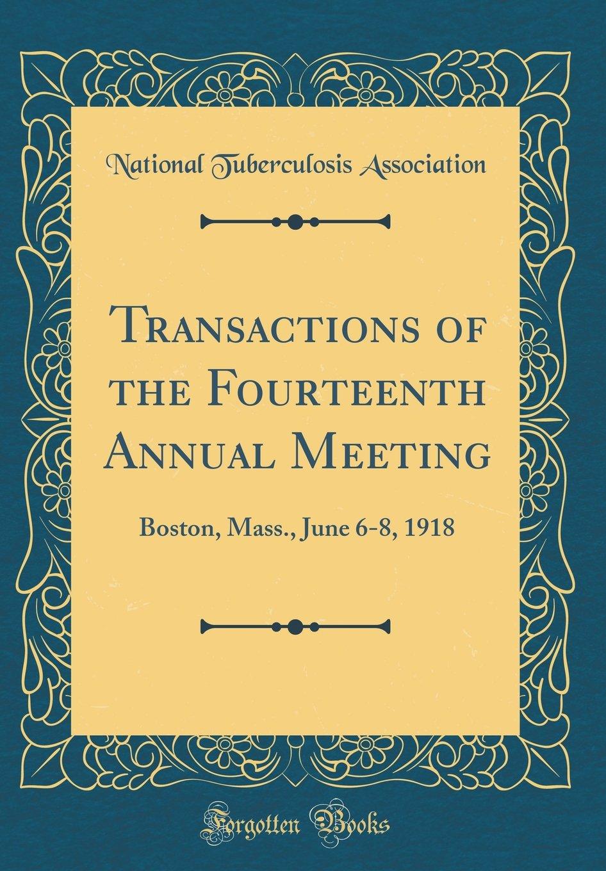 Download Transactions of the Fourteenth Annual Meeting: Boston, Mass., June 6-8, 1918 (Classic Reprint) pdf epub