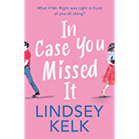 In Case You Missed It: the funny new 2020 romantic comedy from the Sunday Times bestselling author