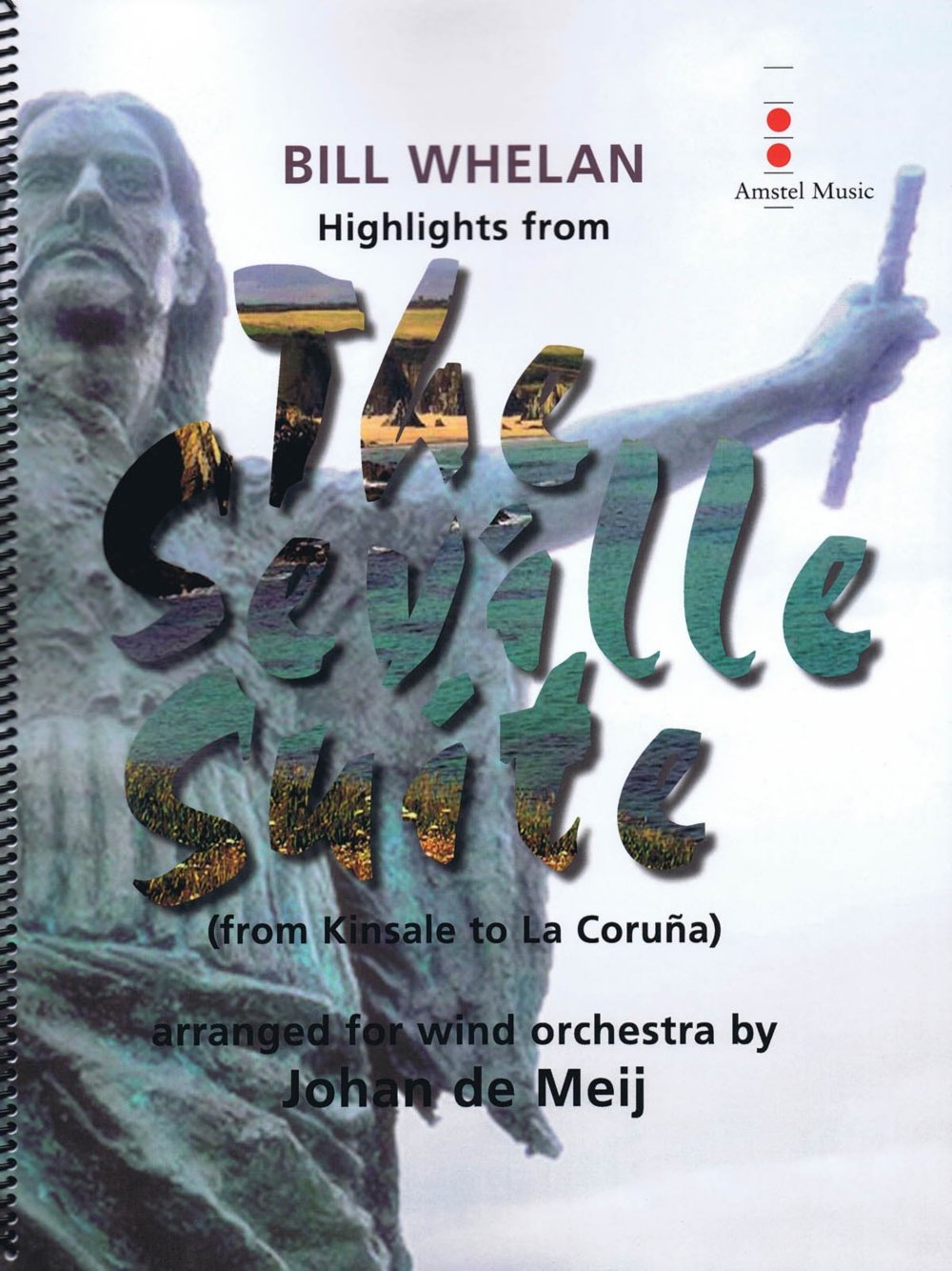 Read Online Amstel Music Highlights from The Seville Suite (from Kinsale to La Coruna) Concert Band Level 4 by Johan de Meij pdf