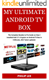 MY ULTIMATE ANDROID TV BOX: The Complete Newbie to Pro Guide on How I installed Kodi 17.1 Krypton on Android TV Box in 5 Minutes, 2017 Latest Updated.