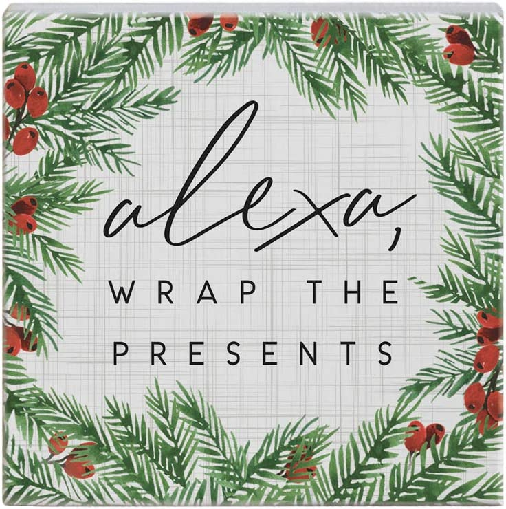 Simply Said, INC Small Talk Squares, Alexa, Wrap The Presents- Rustic Wooden Sign 5.25 x 5.25 in STS1555
