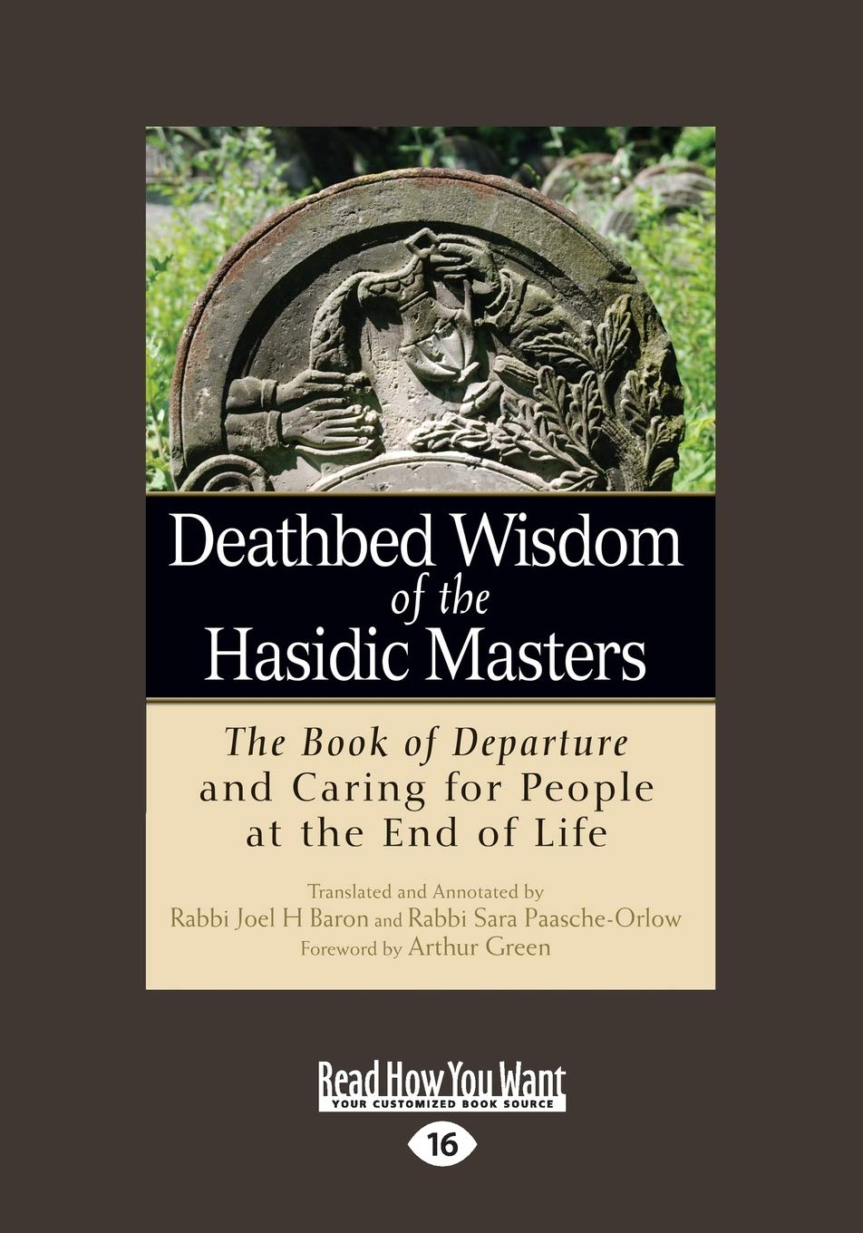 Buy Deathbed Wisdom Of The Hasidic Masters The Book Of Departure And Caring For People At The End Of Life Book Online At Low Prices In India Deathbed Wisdom Of The