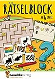 Rätselblock ab 6 Jahre: Kunterbunter Rätselspaß: Labyrinthe, Fehler finden, Suchbilder, Wörtergitter, Sudokus u.v.m.