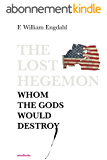The Lost Hegemon: Whom the gods would destroy (English Edition)